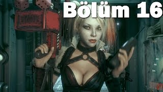 Batman Arkham Knight - Bölüm 16 - Harley Quinn (1080p) (PC)