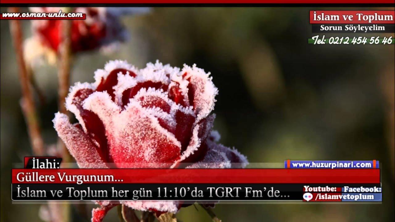 Güllere Vurgunum - Müziksiz İlahi