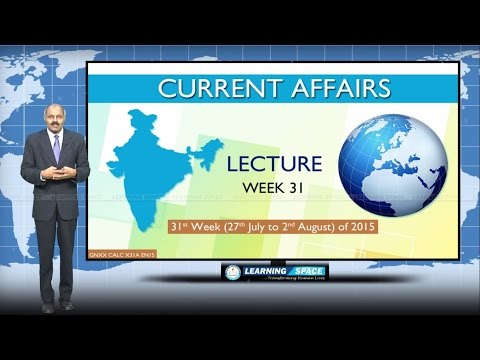Current Affairs Lecture 31st Week (27th July to 2nd Aug) of 2015