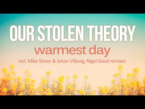 Our Stolen Theory - Warmest Day (Mike Shiver & Johan Vilborg Remix) [Silk Royal]