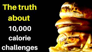 """Why there'll Never be a """"10,000 calorie challenge"""" on this channel"""