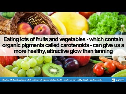 Eating lots of fruits and vegetables - which contain organic pigments called carotenoids ...
