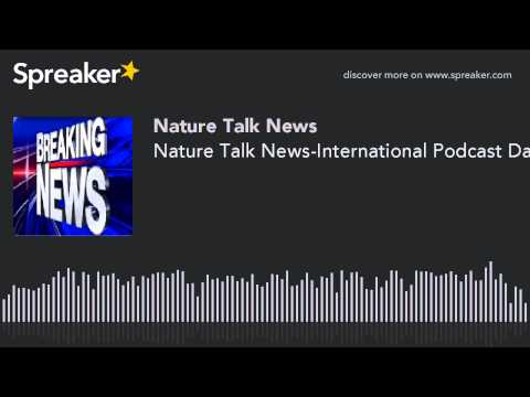 Nature Talk News-International Podcast Day Celebration