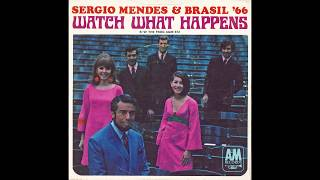 Sergio Mendes Brasil 66 Watch What Happens 34 A M 1967