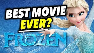 Why FROZEN May Be The BEST MOVIE EVER! | Film Legends