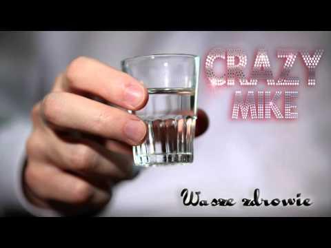 Crazy Mike - Wasze Zdrowie