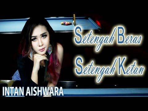 Download SETENGAH BERAS SETENGAH KETAN - Intan Aishwara  Mp4 baru