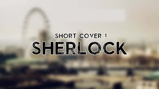 SHORT COVER #1 : Sherlock - Opening Theme