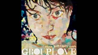 Watch Grouplove Cruel And Beautiful World video