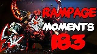 Dota 2 Rampage Moments Ep 183