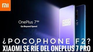 Xiaomi Se Ríe del OnePlus 7 Pro - ¿PocoPhone F2  a la vista?