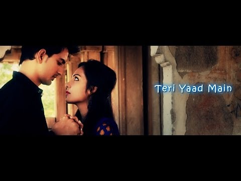 Teri Yaad Main - Full Music Video HD