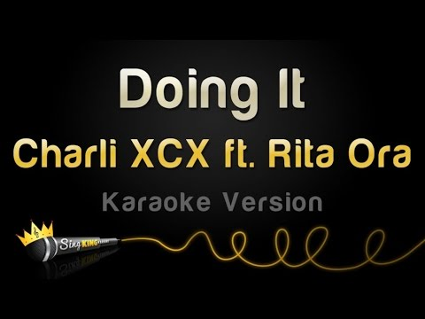 Charli XCX ft. Rita Ora - Doing It (Karaoke Version)