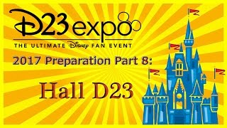 Disney D23 Expo 2017 Planning 8: HALL D23 & How to Get In; Tips, Tricks & Prep