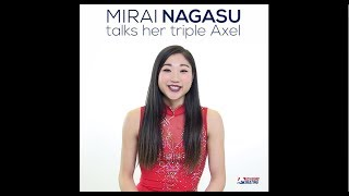 Mirai Nagasu on Her Triple Axel