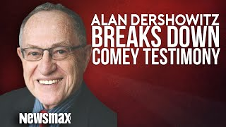 Alan Dershowitz Breaks Down the Comey Testimony