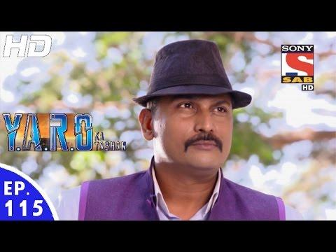 Y.A.R.O Ka Tashan - यारों का टशन - Episode 115 - 2nd January, 2017 thumbnail