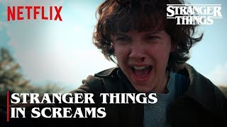 Stranger Things But Just Screams  | Stranger Things | Netflix