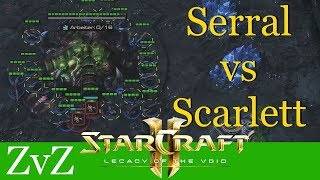 Serral vs Scarlett (ZvZ) - WCS Valencia - Starcraft 2: LotV Profi Replays [Deutsch   German]