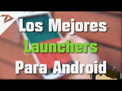 Los 5 Mejores Launchers Para Android   Top 5   TecnoDroid