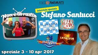 RadioAnimati - Non è la radio - speciale 3 - Stefano Santucci