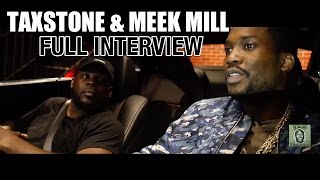 Taxstone Interviews Meek Mill (Full Interview)