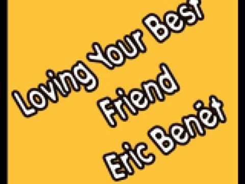 Eric Benet - Loving Your Best Friend