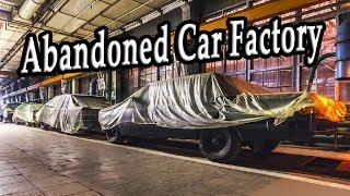Abandoned Car Factory 2017. Ghost abandoned factories 2017. Haunted scary places