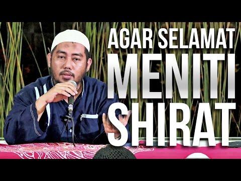 Agar Selamat Meniti Shirat - Ustadz Abu Fairuz Ahmad Ridwan. Lc,MA