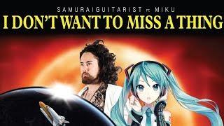 "download lagu ""i Don't Want To Miss A Thing"" Ft. Miku gratis"