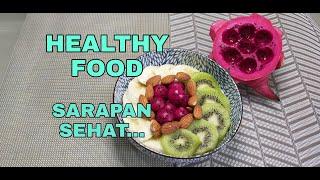 HEALTHY FOOD : MAKANAN SEHAT #Dirumahaja #Stayathome
