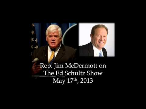 Rep. McDermott on the Ed Schultz Show, May 17, 2013