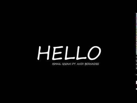 Download HELLO - ISMAIL IZZANI ft. ANDI BERNADEE Mp4 baru