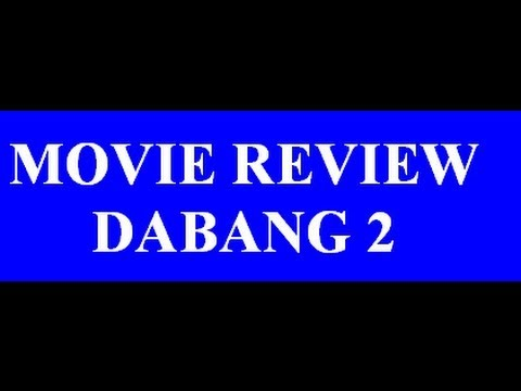 dabang 2 - movie review by me