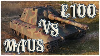 E 100 vs MAUS • WoT Gameplay