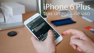 iPhone 6 Plus, experiencia tras un mes de uso