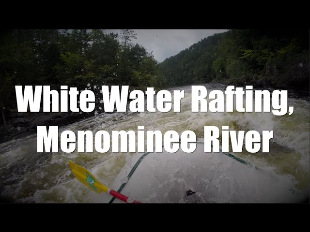 White Water Rafting the Menominee River, Upper Peninsula Michigan
