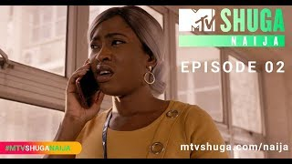 MTV Shuga Naija (S4 ) - Episode Two