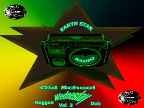 DiscJockeySelector - Jamaica Old School Regga Dub Radio Mix Earth Star Radio Vol 3