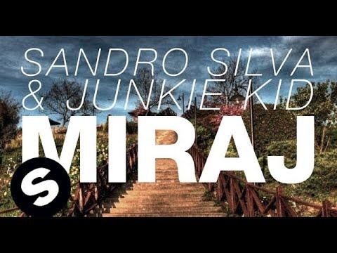 Sandro Silva & Junkie Kid - Miraj (Original Mix)