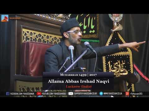 4th Muharram 1439 | 2017 - Allama Abbas Irshad Naqvi (Lucknow) - Northampton (UK)