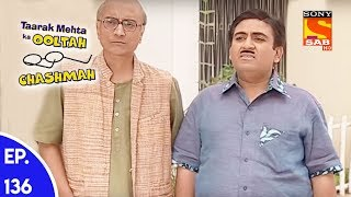 Taarak Mehta Ka Ooltah Chashmah - तारक मेहता का उल्टा चशमाह - Episode 136