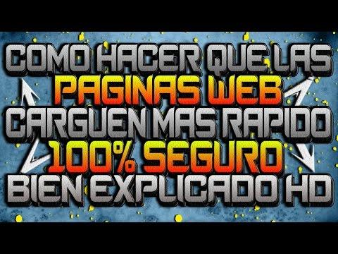 Como Hacer que las Paginas Web carguen MAS RAPIDO - 100% SEGURO (Bien Explicado) HD