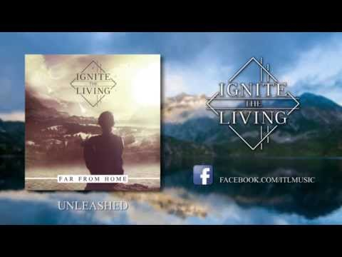 Ignite The Living - Unleashed