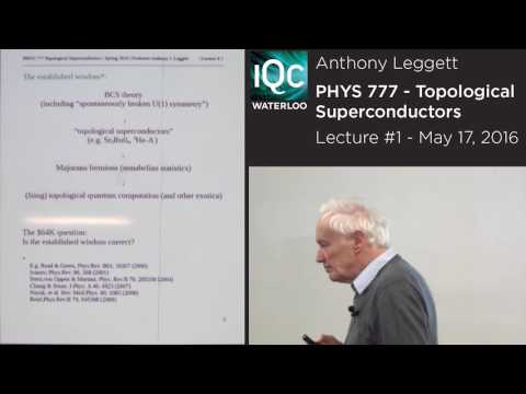 Topological Superconductors (Lecture 1) - Anthony Leggett - 2016