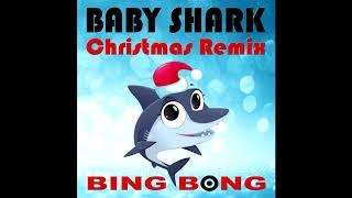 Baby Shark (Christmas Remix) - Bing Bong