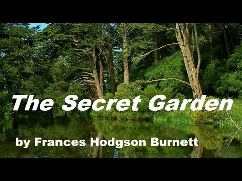 THE SECRET GARDEN — FULL AudioBook by Frances Hodgson Burnett — Dramatic Reading