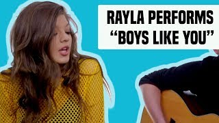 "Rayla | ""Boys Like You"" Performance"