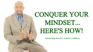 CONQUER YOUR MINDSET... Here