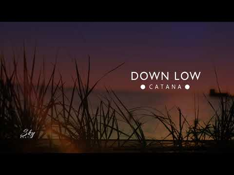 CATANA - Down Low - 2019